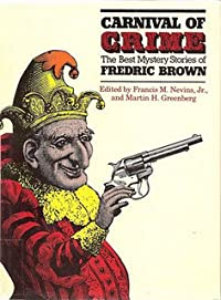 Carnival of Crime: The Best Mystery Stories of Fredric Brown