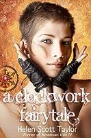A Clockwork Fairytale