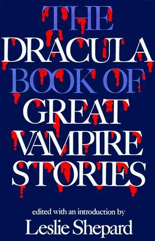 The Dracula Book of Great Vampire Stories