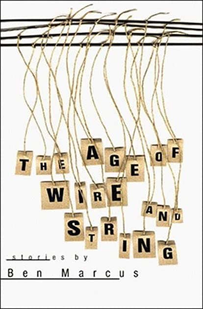 155677._UY630_SR1200630_ the age of wire and string by ben marcus