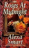 Roses At Midnight by Alexa Smart
