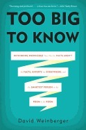 Too Big to Know Rethinking Kno