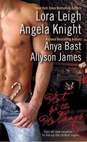 Hot for the Holidays by Anya Bast, Allyson James, Angela Knight
