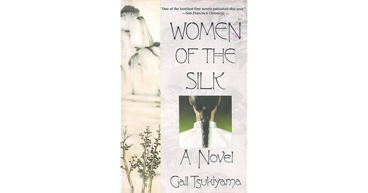 Women Of The Silk By Gail Tsukiyama 1 Star Ratings