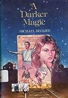 A Darker Magic