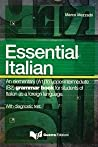 Essential Italian. An elementary (A1) to upper-intermediate (B2) grammar book for students of Italian as a foreign language.
