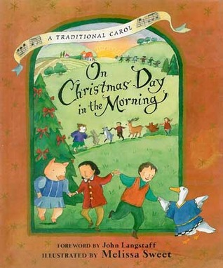 On Christmas Day In The Morning A Traditional Carol By Melissa Sweet