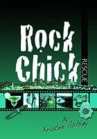 Rock Chick Rescue (Rock Chick, #2)