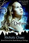 Mortal Defiance (Dark Betrayal Trilogy, #2)