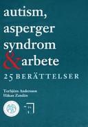 Autism, asperger syndrom & arbete