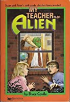 My Teacher is an Alien (My Teacher is an Alien, #1)