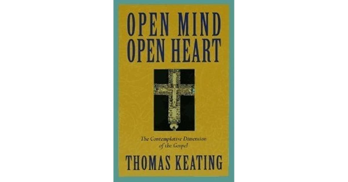 Open Mind Open Heart The Contemplative Dimension Of The Gospel By