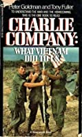 Charlie Company: What Vietnam Did To Us