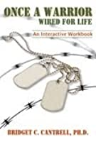 Once a Warrior: Wired for Life- An Interactive Workbook