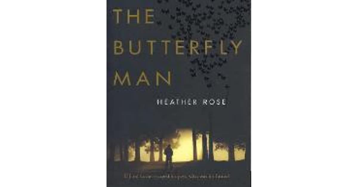 Ebook The Butterfly Man By Heather Rose