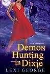 Demon Hunting in Dixie (Demon Hunting, #1)
