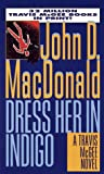 Dress Her in Indigo (Travis McGee #11)