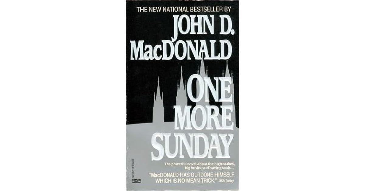 John D Macdonald Quotes: One More Sunday By John D. MacDonald