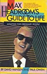 Max Headroom's Guide to Life by David Hansen