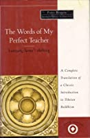The Words of My Perfect Teacher/Kunzang Lama'i Shelung (Sacred Literature)