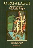 O Papalagui: Discursos de Tuiavii Chefe de Tribo de Tiavéa nos Mares do Sul