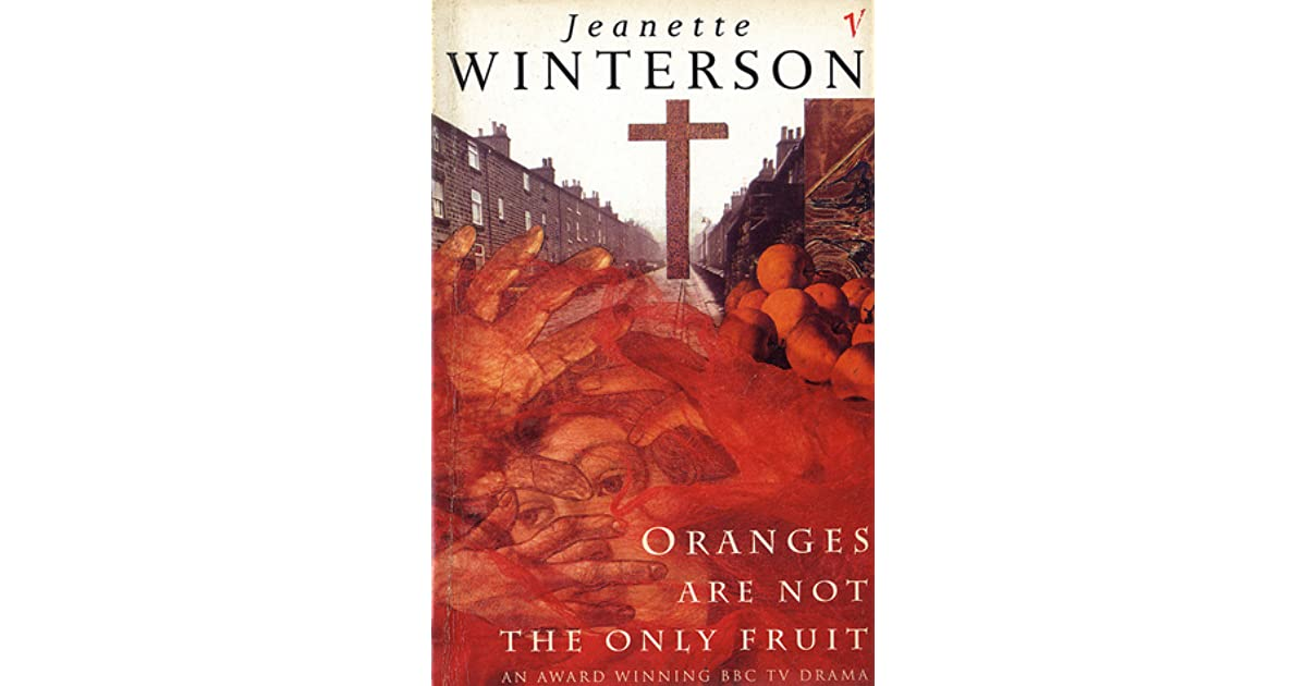 the oranges as the only fruit by jeanette winterson Buy oranges are not the only fruit: vintage 21 (vintage 21st anniv editions) by  jeanette winterson from amazon's fiction books store everyday low prices on.