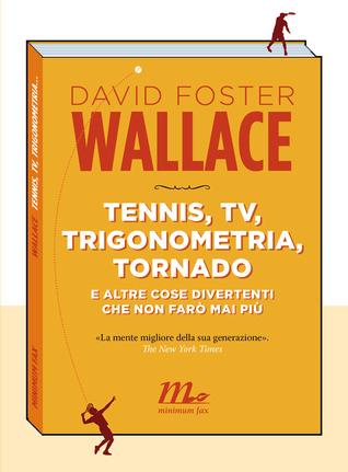 Tennis, tv, trigonometria, tornado e altre cose divertenti che non farò mai più