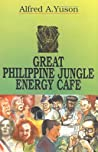 Great Philippine Jungle Energy Café (Philippine Writers Series)