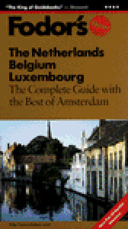 The Netherlands, Belgium, Luxembourg: The Complete Guide with the Best of Amsterdam, Art Treasures, Medieval Towns, Bicycle