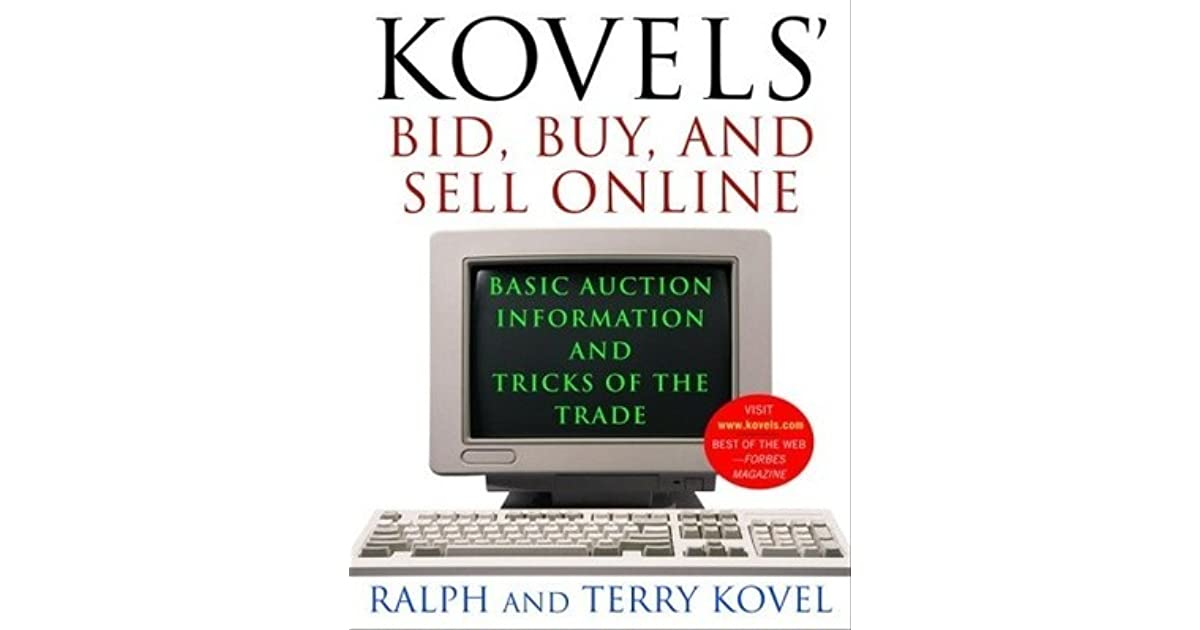 Kovels Bid Buy And Sell Online Basic Auction Information And Tricks Of The Trade By Ralph M Kovel