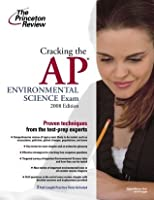 Cracking the AP Environmental Science Exam, 2006-2007 Edition