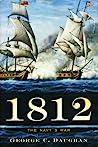 1812 by George C. Daughan