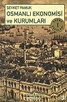Osmanlı Ekonomisi ve Kurumları: Seçme Eserleri I