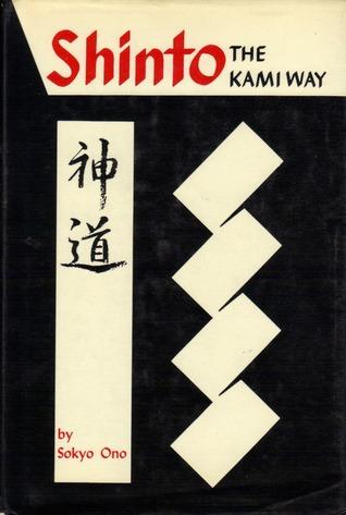 Shinto: The Kami Way by Sokyo Ono