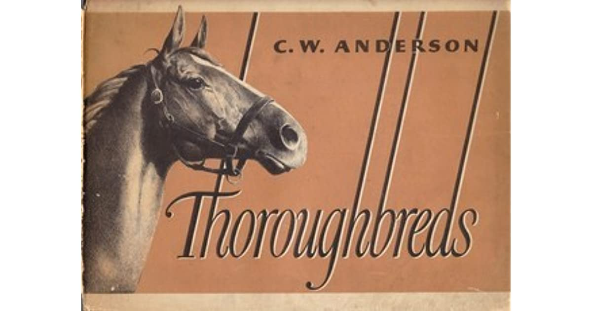 Thoroughbreds, Anderson, C.W.