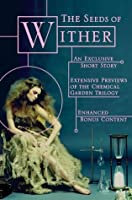 The Seeds of Wither (The Chemical Garden, #1.5)