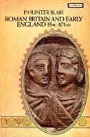 Roman Britain and Early England, 55 BC-AD871 (A history of England, #1)