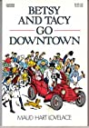 Betsy and Tacy Go Downtown (Betsy-Tacy, #4)