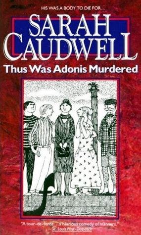 Thus Was Adonis Murdered by Sarah Caudwell