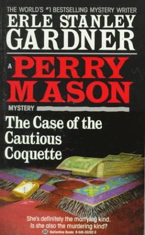 The Case of the Cautious Coquette (Perry Mason Mystery, #34)