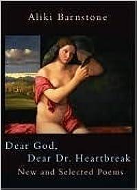Dear God, Dear Dr. Heartbreak: New Selected Poems