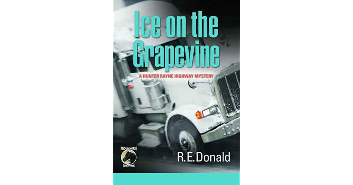 Ice on the Grapevine (A Hunter Rayne Highway Mystery, Book 2)
