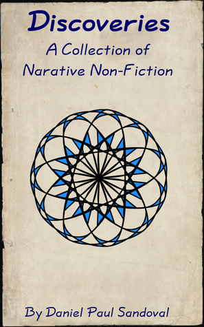 Discoveries - a Collection of Narrative Non-Fiction
