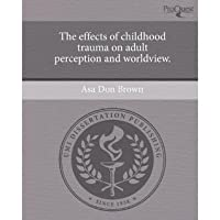The effects of childhood trauma impacts