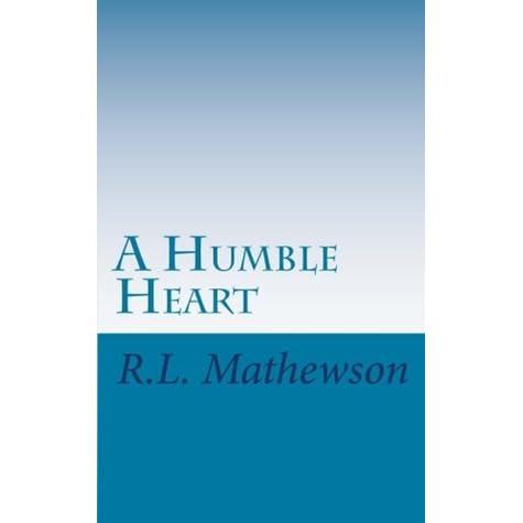 A Humble Heart (Hollywood Hearts, #1) by R L  Mathewson