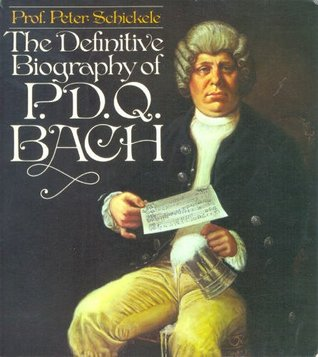 The definitive biography of P.D.Q. Bach (1807-1742)?