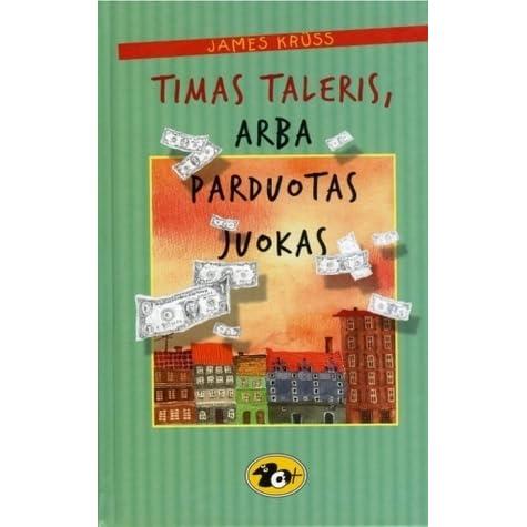 heißer verkauf authentisch Details für große Vielfalt Modelle Timas Taleris, Arba Parduotas Juokas by James Krüss