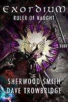 Ruler of Naught (Exordium, #2)