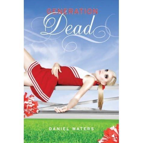 Generation Dead Generation Dead 1 By Daniel Waters