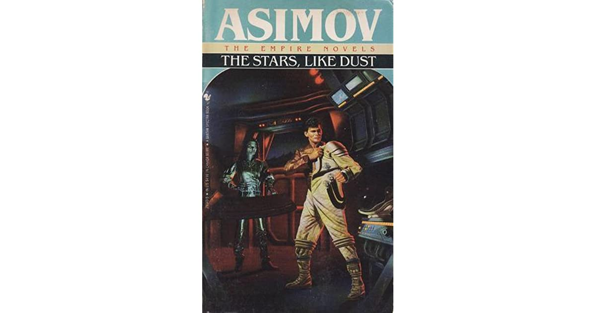 The Stars Like Dust Galactic Empire 1 By Isaac Asimov